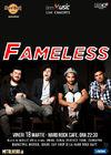FAMELESS canta pe 18 martie la Hard Rock Cafe din Bucuresti