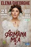 Elena Gheorghe - Armana Mea @ Sala Palatului