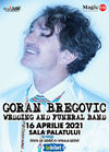 Goran Bregovic & Wedding and funeral band la Sala Palatului pe 16 Aprilie 2021