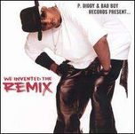 Diddy (Puff Daddy) We Invented the Remix