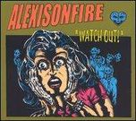 Alexisonfire Watch Out!