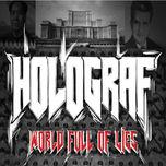 Holograf World Full Of Lies