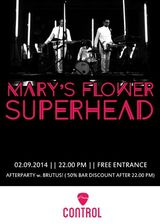 Concert  Mary's Flower Superhead in Club Control