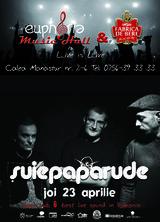 Concert Suie Paparude la Euphoria Music Hall pe 23 aprilie