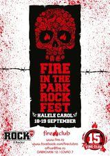 Fire In The Park Rock Fest la Halele Carol, cu Bucovina, Implant pentru Refuz, Omul cu Sobolani, ViTa de Vie si multi altii