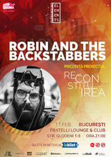 Robin and the Backstabbers prezinta proiectul 'Reconstituirea' la Bucuresti