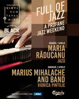 Full of Jazz - A Profane Jazz Weekend - 1,2 aprilie la Baneasa Shopping City
