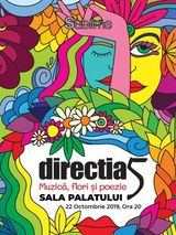 Direcia 5 - Muzica, Flori i Poezie @ Sala Palatului