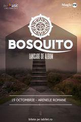 Concert Bosquito - Lansare de album