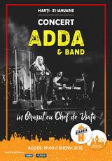 Adda & Band // 21 ianuarie // Beraria H