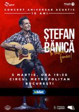 "Concert Stefan Banica - ""Te iubesc, femeie!"""