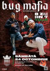 B.U.G. Mafia | 8 zile din 7 Tour @ Kruhnen Musik Halle