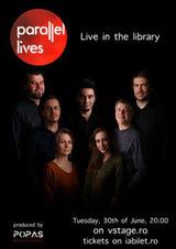 Parallel Lives (Viei Paralele) live pe vStage