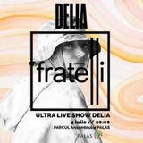 Concert DELIA - Fratelli ULTRA Live Show