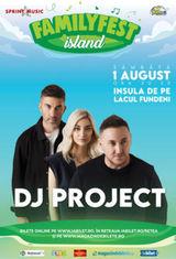 Concert Dj Project la FAMILYFEST Island