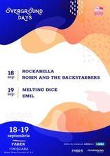 Robin and the Backstabbers, Rockabella, E.M.I.L. si Melting Dice concerteaza la Overground Days