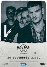 Concert Vama la Hard Rock Cafe pe 20 octombrie