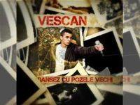 Vescan - Dansez cu pozele vechi