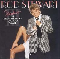 Rod Stewart - Stardust The Great American Songbook Vol 3