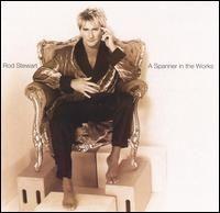 Rod Stewart - Spanner in the Works