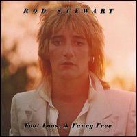 Rod Stewart - Foot Loose and Fancy Free