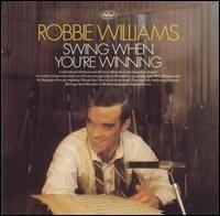 Robbie Williams - Swing When You re Winning