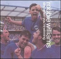 Robbie Williams - Sing When You re Winning