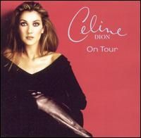 Celine Dion - On Tour