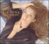 Celine Dion - Tout en Amour