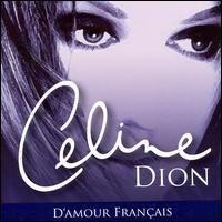 Celine Dion - D Amour Francaise