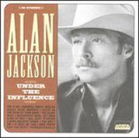 Alan Jackson - Under the Influence