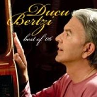 Ducu Bertzi - Best of 06