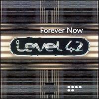 Level 42 - Forever Now BMG International