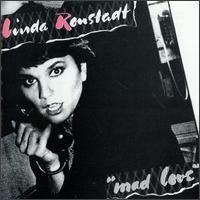 Linda Rondstadt - Mad Love