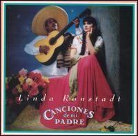 Linda Rondstadt - Canciones de Mi Padre