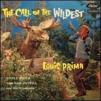 Louis Prima - The Call of the Wildest