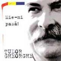 Tudor Gheorghe - Mie-mi pasa!