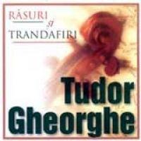 Tudor Gheorghe - Rasuri si trandafiri