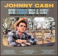 Johnny Cash - Now There Was a Song