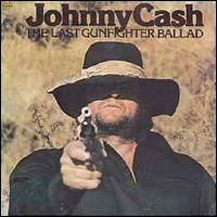 Johnny Cash - Last Gunfighter Ballad