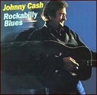 Johnny Cash - Rockabilly Blues Columbia