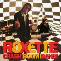 Roxette - Crash Boom Bang