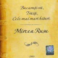 Mircea Rusu - Bucurati-va Traiti Cele mai mari hituri