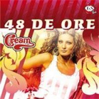 Cream (Claudia Pavel) - 48 de ore