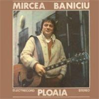 Mircea Baniciu - Ploaia