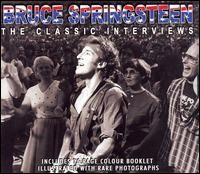 Bruce Springsteen - The Classic Interviews