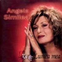 Angela Similea - Lumea mea