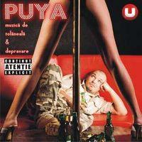 Puya - Muzica de tolaneala si depravare