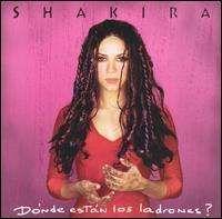 Shakira - Donde Estan los Ladrones?