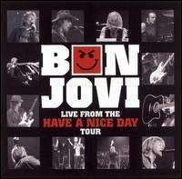 Bon Jovi - Live from the Have a Nice Day Tour